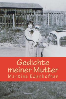 Gedichte Meiner Mutter  by  Martina Edenhofner