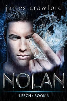 Nolan: Leech Book 3  by  James   Crawford