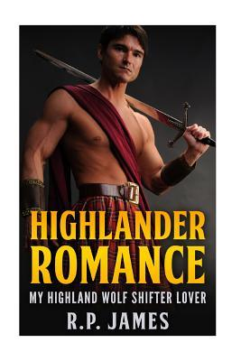 Highlander Romance-My Highland Wolf Shifter Lover  by  R P James