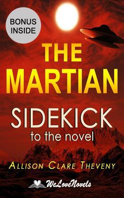 The Martian: Sidekick to the Andy Weir Novel Allison Clare Theveny