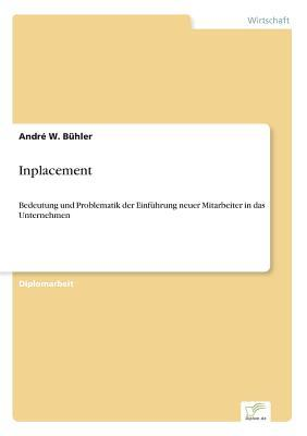 Inplacement  by  Andre W. Buhler