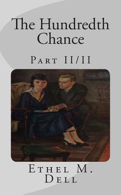 The Hundredth Chance: Part II/II  by  Ethel M Dell