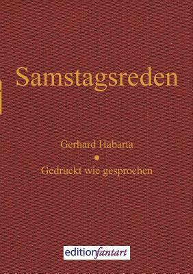 Samstagsreden: Gedruckt wie gesprochen  by  Gerhard Habarta