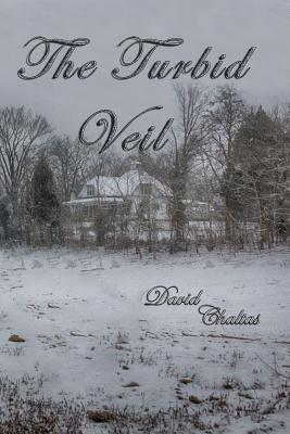 The Turbid Veil  by  David Chaltas