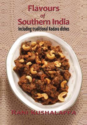 Flavours of Southern India  by  Rani Kushalappa