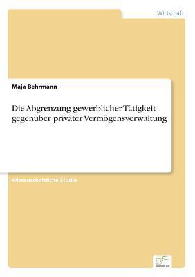 Die Abgrenzung Gewerblicher Tatigkeit Gegenuber Privater Vermogensverwaltung Maja Behrmann