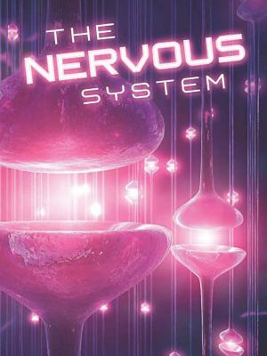 The Nervous System the Nervous System  by  Shirley Duke