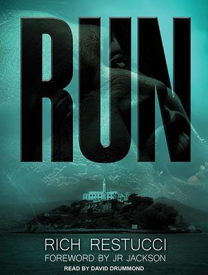 Run: A Post Apocalyptic Thriller  by  Rich Restucci