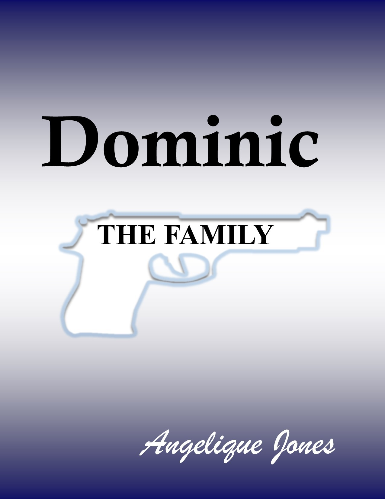 Dominic (The Family#2) Angelique Jones