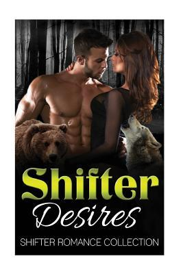 Shifter Desires: Shifter Romance Collection  by  Dark Lust Publishing