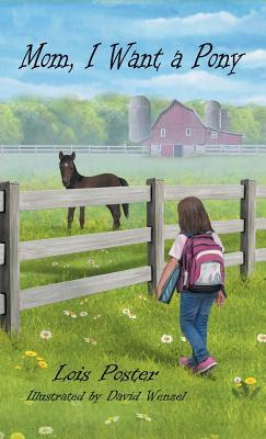 Mom, I Want a Pony  by  Lois Poster