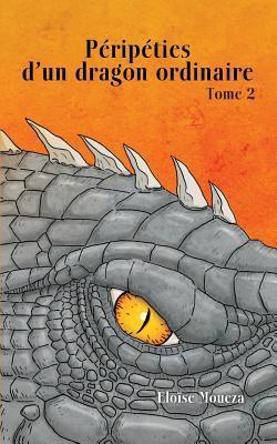 Péripéties dun dragon ordinaire II: Tome 2 Eloïse Moueza