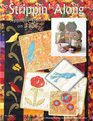 Strippin Along: Applique Quilts on a Roll  by  Linda Rocamontes