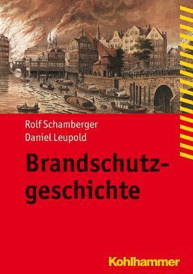 Brandschutzgeschichte Daniel Leupold