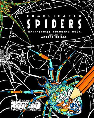 Complicated Spiders: Anti-Stress Coloring Book  by  Complicated Coloring