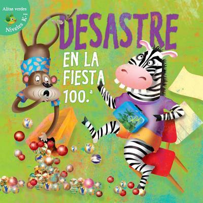 Desastre En La Fiesta 100.a (Disaster on the 100th Day)  by  J Jean Robertson