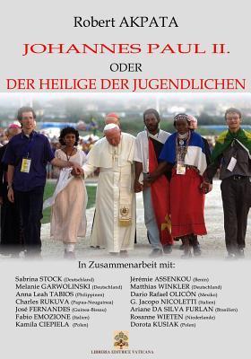 Johannes Paul II. Oder Der Heilige Der Jugendlichen Sabrina Stock