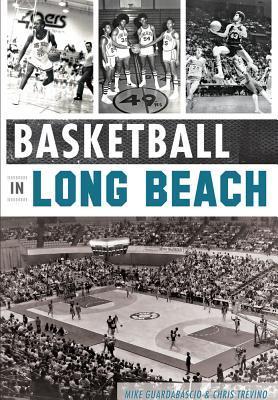 Basketball in Long Beach Mike Guardabascio