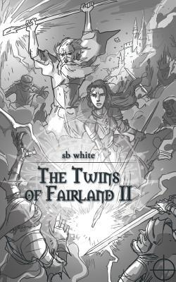 The Twins of Fairland II  by  Sb White