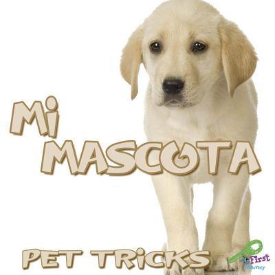 Mi Mascota: Pet Tricks Meg Greve