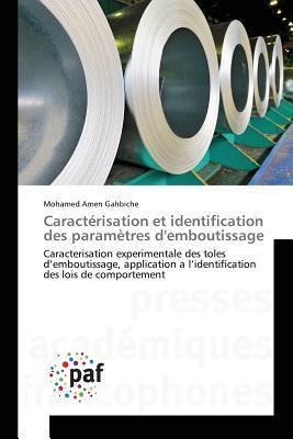 Caracterisation Et Identification Des Parametres DEmboutissage Gahbiche Mohamed Amen