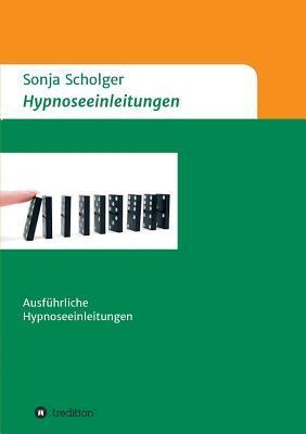 Hypnoseeinleitungen Sonja Scholger