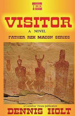 The Visitor - A Novel Dennis Fagan Holt