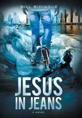 Jesus in Jeans Bill Bidiaque