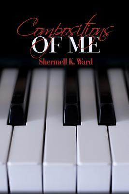 Compositions of Me  by  Shermell K Ward