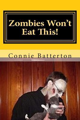 Zombies Wont Eat This!: No Meat in These Dishes Connie Batterton