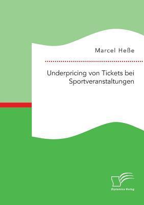 Underpricing Von Tickets Bei Sportveranstaltungen Marcel Hesse