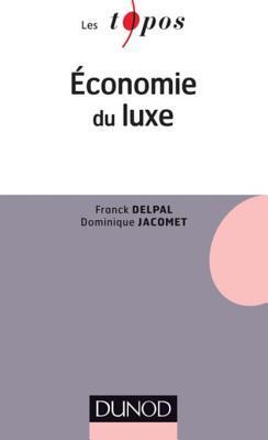 Economie Du Luxe  by  Franck Delpal