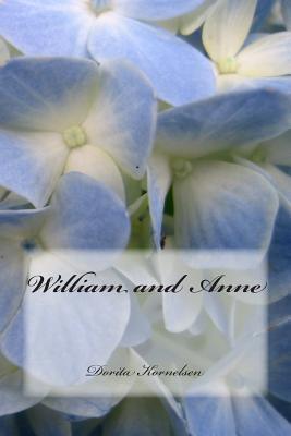 William and Anne  by  Dorita Lynn Kornelsen