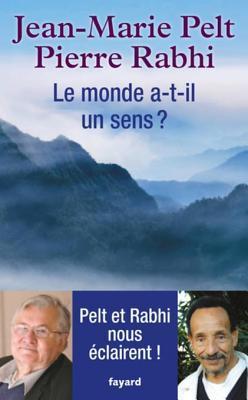 Le Monde A-T-Il Un Sens ? Jean-Marie Pelt
