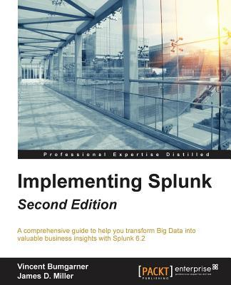 Implementing Splunk - Second Edition  by  James Miller
