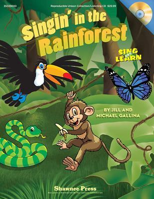 Singin in the Rainforest: Sing and Learn Jill Gallina