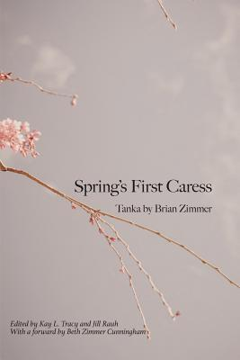 Springs First Caress: Tanka  by  Brian Zimmer by Brian Zimmer