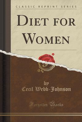 Diet for Women  by  Cecil Webb-Johnson