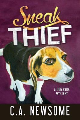 Sneak Thief: A Dog Park Mystery  by  C.A. Newsome