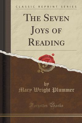 The Seven Joys of Reading  by  Mary Wright Plummer