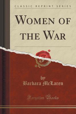 Women of the War  by  Barbara McLaren