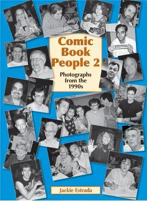 Comic Book People 2: Photographs from the 1990s Jackie Estrada