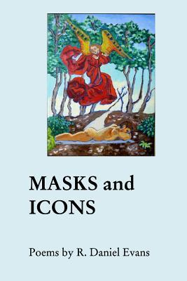 Masks and Icons  by  R Daniel Evans