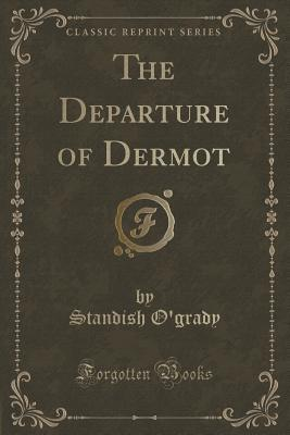 The Departure of Dermot Standish OGrady