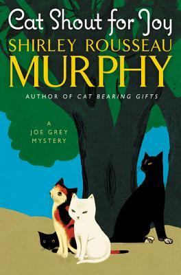 Cat Shout for Joy (Joe Grey #19)  by  Shirley Rousseau Murphy