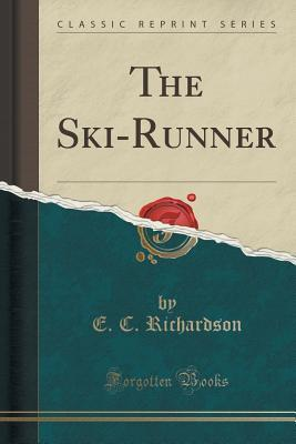 The Ski-Runner  by  E C Richardson