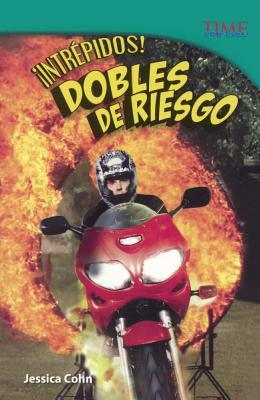 Intr Pidos! / Fearless!: Dobles de Riesgo / Stunt People  by  Jessica Cohn
