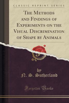 The Methods and Findings of Experiments on the Visual Discrimination of Shape  by  Animals by N S Sutherland