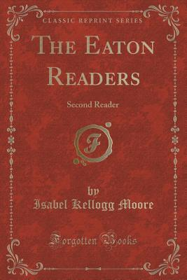 The Eaton Readers: Second Reader Isabel Kellogg Moore