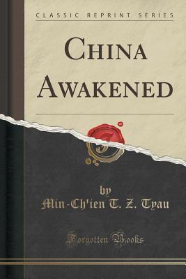China Awakened  by  Min-Chien T Z Tyau
